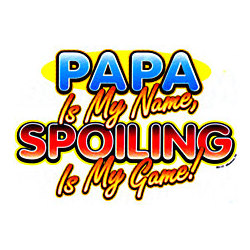 Papa/Spoiling My Game T-Shirt