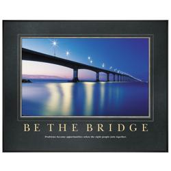 Be The Bridge Motivational Framed Poster