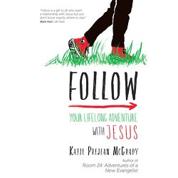 Follow: Your Lifelong Adventure with Jesus Book