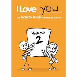 I Love You: The Activity Book Meant to Be Shared, Volume 2
