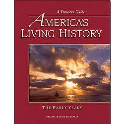 "A Traveler's Guide: ""America's Living History-The Early Years"""