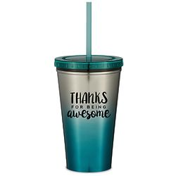 Thanks for Being Awesome Ombre Straw Tumbler