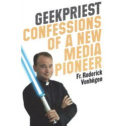 Geekpriest: Confessions of a New Media Pioneer Book