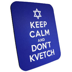 Keep Calm And Don't Kvetch Mouse Pad