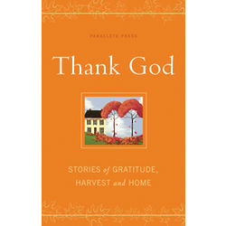 Thank God: Stories of Gratitude, Harvest, and Home Book