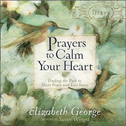 Prayers to Calm Your Heart Book