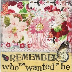 Remember Who You Wanted to Be Floral Wall Plaque