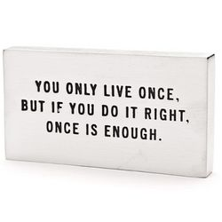 Once is Enough Paperweight