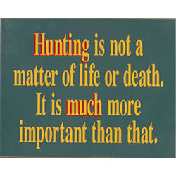 Life or Death Hunting Sign