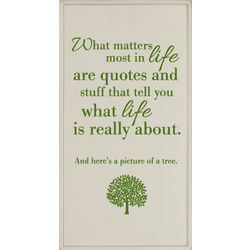 What Matters Most in Life Plaque