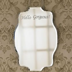 Hello Gorgeous Etched Mirror