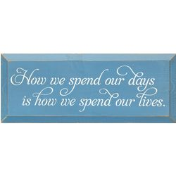 How We Spend Our Days Sign