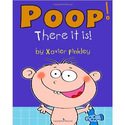 Poop! There It Is! A Silly Potty Training Book