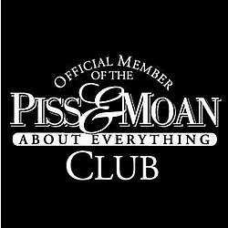Piss & Moan Club T-Shirt