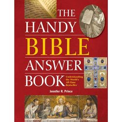 The Handy Bible Answer Reference Book