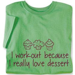 I Work Out Because I Really Love Dessert Ladies Tee