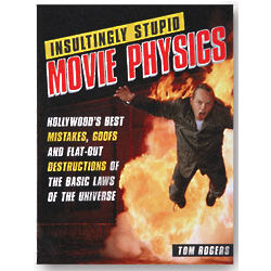Insultingly Stupid Movie Physics Book