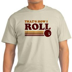That's How I Roll Bowling T-Shirt