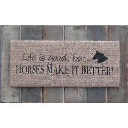 Horses Make it Better Burlap Sign