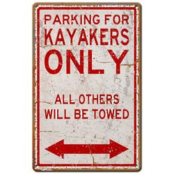 Kayakers Parking Only Metal Sign