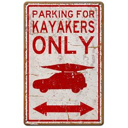 Kayakers Parking Only Car and Kayak Sign