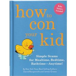 How to Con Your Kid Book