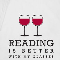 Reading is Better with My Glasses Shirt