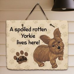 Personalized Yorkie Spoiled Here Slate Plaque