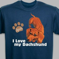 Personalized I Love My Dachshund T-Shirt