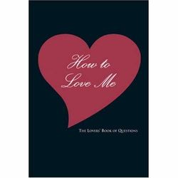 How to Love Me - The Lovers' Book of Questions