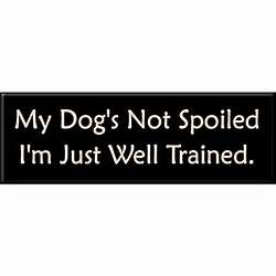 Spoiled Dog Sign