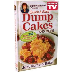 Quick and Easy Dump Cakes and More Cookbook