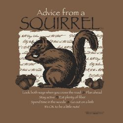 Advice From A Squirrel T-Shirt
