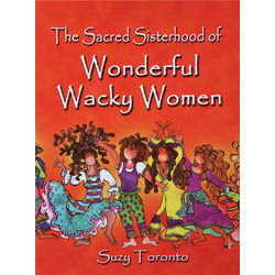 Sacred Sisterhood of Wonderful Wacky Women Book