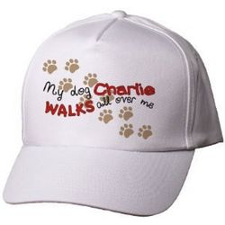 My Dog Walks All Over Me Personalized Cap