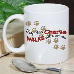 Personalized My Dog Walks All Over Me Mug