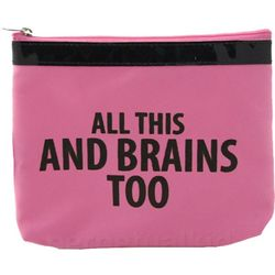 All This and Brains Too Cosmetic Bag
