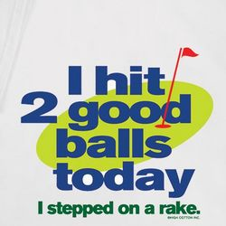 I Hit Two Good Balls Today T-Shirt