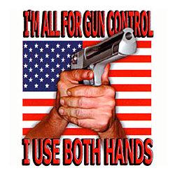 Gun Control/Both Hands T-Shirt