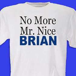 Personalized No More Mr. Nice T-Shirt