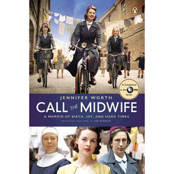 Call The Midwife A Memoir of Birth, Joy, and Hard Times Book