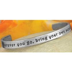 Wherever You Go Bring Your Own Sunshine Cuff Bracelet