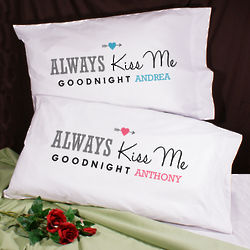 Personalized Always Kiss Me Goodnight Pillowcase Set