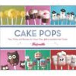 Cake Pops - Tips, Tricks, and Recipes Book