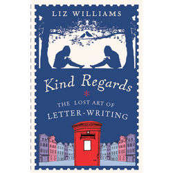 Kind Regards: The Lost Art of Letter-Writing Book