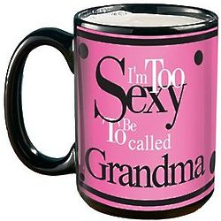 Personalized I'm Too Sexy To Be Called Grandma Pink Mug