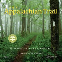 The Appalachian Trail Celebrating America's Hiking Trail Book