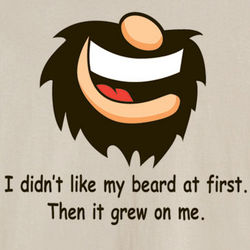 I Didn't Like My Beard T-Shirt
