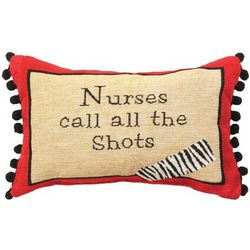 Nurses Call All the Shots Pillow