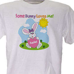 Some Bunny Loves Her Personalized Easter T-Shirt
